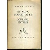 Et Nunc Manet In Te Suivi De Journal Intime de GIDE ANDRE