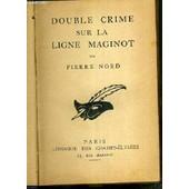 Double Crime Sur La Ligne Maginot / Collection Le Masque de pierre nord