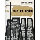 5 Ans Avec Les Ouvriers : Temoignages Et Reflexions. de alfred ancel