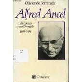 Alfred Ancel : Un Homme Pour L'evangile - 1898-1984. de DE BERRANGER OLIVIER