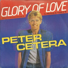 glory of love (theme from the karate kid part 2) (peter cetera - david foster - diane nini) 4:20 / on the line (peter cetera) 3:58