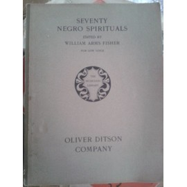 Seventy Negro Spirituals for low voice Piano/Chant