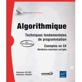 Algorithmique - Techniques Fondamentales De Programmation, Exemples En C# de S�bastien Putier