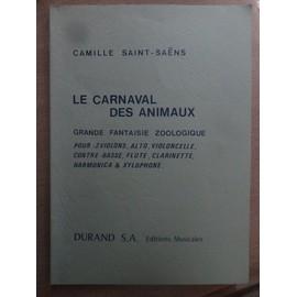 Le carnaval des animaux Grande fantaisie zoologique Camille Saint-Saëns