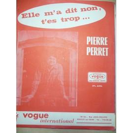 Elle m'a dit non, t'es trop...Pierre Perret