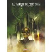 La Fabrique Delcourt 2015 de delcourt