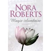 Magie Irlantaise : Les 3 Tomes En Int�gralit� de Nora Roberts