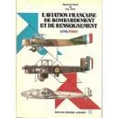 L'aviation Fran�aise De Bombardement Et De Renseignement 1918/1940 de Jean Cuny et Raymond Danel