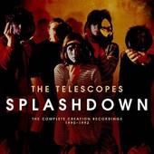 Splashdown : The Complete Creation Recordings 1990-1992 - Telescope