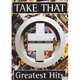 Take That Greatest Hits Pvg - piano vocal guitar