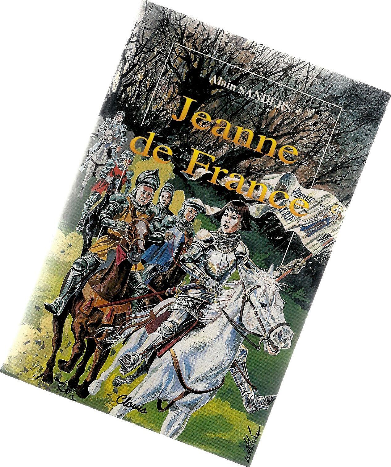 Jeanne de France - La belle histoire de Jeanne d'Arc