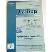Le Bup Physique-Chimie N� 862, Mars 2004 - Agr�gations Et Capes 2003 - Les Corrig�s de BUP