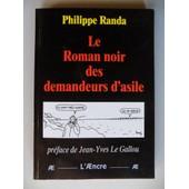 Le Roman Noir Des Demandeurs D'asile de phillipe RANDA