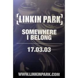 Linkin Park - Somewhere I Belong - AFFICHE / POSTER envoi en tube