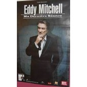 Eddy Mitchell - Ma Derni�re S�ance - Affiche / Poster Envoi En Tube