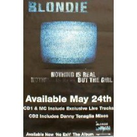 BLONDIE - Nothing is real but The girl (Q) (K) - AFFICHE / POSTER envoi en tube