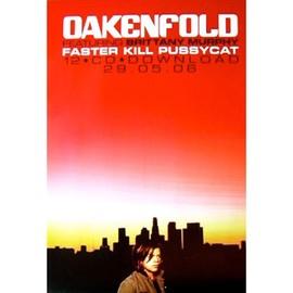 Oakenfold - Faster Kill Pussycat - AFFICHE / POSTER envoi en tube