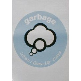 GARBAGE - When I Grow Up (Q) (K) - AFFICHE / POSTER envoi en tube