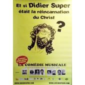 Didier Super - R�incarnation Du Christ? - Affiche / Poster Envoi En Tube