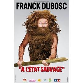 Franck DUBOSC - A l'état Sauvage - AFFICHE / POSTER envoi en tube