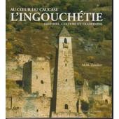 Au Coeur Du Caucase - L'ingouch�tie : Histoire, Culture Et Traditions de Zyazikov, M.M.