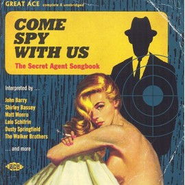 Come spy with us : The secret agent songbook