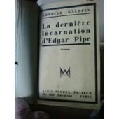 La Derni�re Incarnation D'edgar Pipe de Arnould GALOPIN