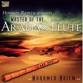 Master Of The Arabian Flute - Mohamed Naiem
