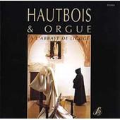 Hautbois & Orgue A L'abbaye De Liguge Langret, H-Bois & Ferran, Orgue - Jean-Pierre Langret