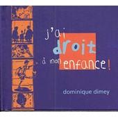 J'ai Droit A Mon Enfance - Dominique Dimey