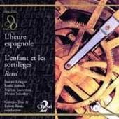 L'enfant Et Les Sortileges / L'heure Espagnole Ravel / Dufranne / Angelici / Krieger / Bour - Dufranne, Hector