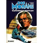 Une Aventure De Bob Morane Tome 26 - Le Pr�sident Ne Mourra Pas - Une Histoire Du Journal