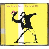We Love You... So Love Us - Collectif