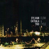 Flow And Cycle - Sylvain Cathala Trio