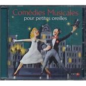 Com�dies Musicales Pour Petites Oreilles - Collectif