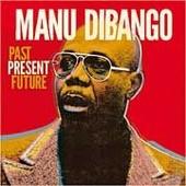 Past, Present Futur - Manu Dibango