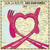 Sur La Route Des Enfoir�s 2015 - Les Enfoir�s