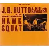 Hawk Squat - J.B Hutto