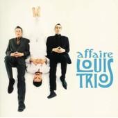 Le Meilleur De L'affaire - L 'affaire Louis Trio
