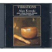 Vibrations : Piano & Bols Chantants Tibetains - Kremski, Alain