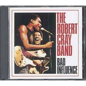 Bad Influence - Robert Cray Band (The)