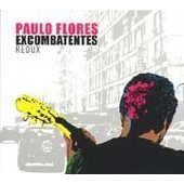 Excombatentes Redux - Paulo Flores