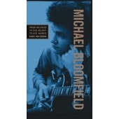 From His Head To His Heart To His Hands - Michael Bloomfield