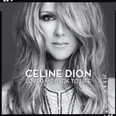 Loved Me Back To Life - C�line Dion
