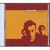 Matador - Mickey 3d