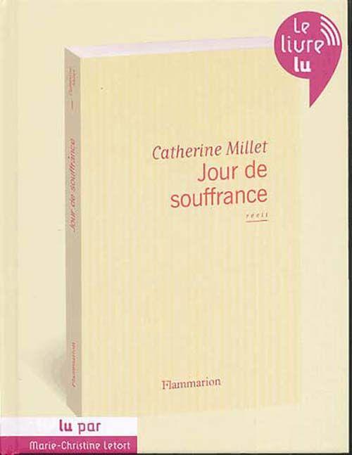 JOUR DE SOUFFRANCE  de Catherine Millet