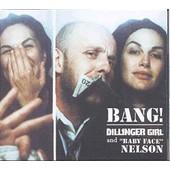Bang ! - Dillinger Girl, Baby Face Nelson, Helena Noguerra Et Federico Pellegrini