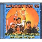 La Revolution N'est Pas Un Diner De Gala - Ludwig Von 88