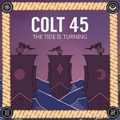Tide Is Turning - Colt 45