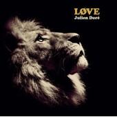 Love - Julien Dor�